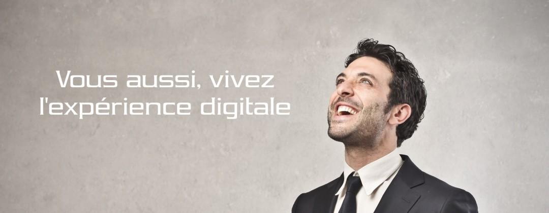 Vivez l'experience digitale